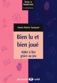 Anne-Marie Sanaani - Bien lu et bien joué - Aider à lire grâce au jeu.