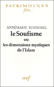 Anne-Marie Schimmel - Le Soufisme ou les dimensions mystiques de l'Islam.