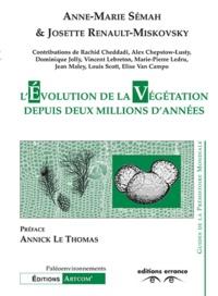 Anne-Marie Sémah et Josette Renault-Miskovsky - L'évolution de la végétation depuis deux millions d'années.