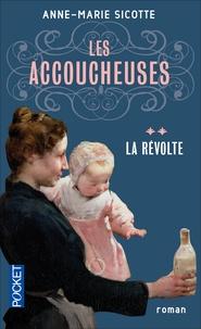 Anne-Marie Sicotte - Les accoucheuses Tome 2 : La révolte.