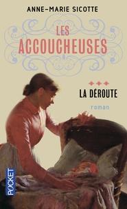 Anne-Marie Sicotte - Les accoucheuses Tome 3 : La Déroute.