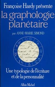 Anne-Marie Simond - La graphologie planétaire - Une typologie de l'écriture et de la personnalité.