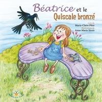 Anne-Marie Sirois et Marie-Claire Pître - Béatrice et le Quiscale bronzé.