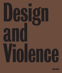 Anne-Marie Slaughter et Paola Antonelli - Design and Violence.
