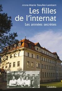 Anne-Marie Steullet-Lambert - Les filles de l'internat - Les années secrètes.