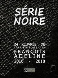 Anne-Marie Strugacz et François Adeline - Série noire - 24 oeuvres de l'artiste plasticien François Adeline 2016 - 2018.