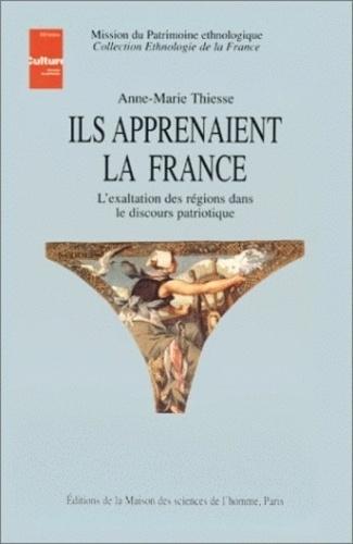 Anne-Marie Thiesse - Ils apprenaient la France - L'exaltation des régions dans le discours patriotique.