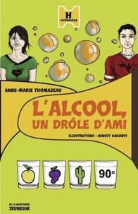 Anne-Marie Thomazeau - L'alcool, un drôle d'ami.
