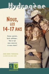 Anne-Marie Thomazeau et Anne Simon - Nous, les 14-17 ans.