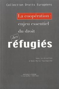 Anne-Marie Tournepiche - La coopération : enjeu essentiel du droit des réfugiés.