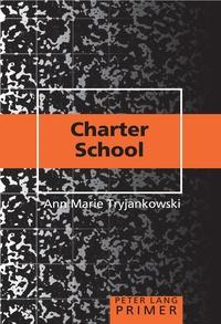 Anne marie Tryjankowski - Charter School Primer.