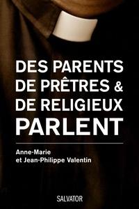 Anne-Marie Valentin et Jean-Philippe Valentin - Paroles de parents face à la vocation de leur enfant.