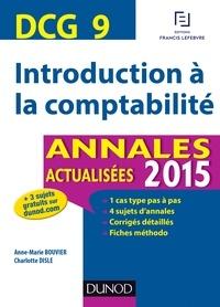 Anne-Marie Vallejo-Bouvier et Charlotte Disle - DCG 9 - Introduction à la comptabilité - Annales actualisées.