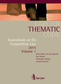 Anne-Marie Van den Bossche et Jacques Derenne - Sourcebook on EU Competition Law.