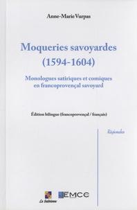 Anne-Marie Vurpas - Moqueries savoyardes (1594-1604) - Monologues satiriques et comiques en francoprovençal savoyard.