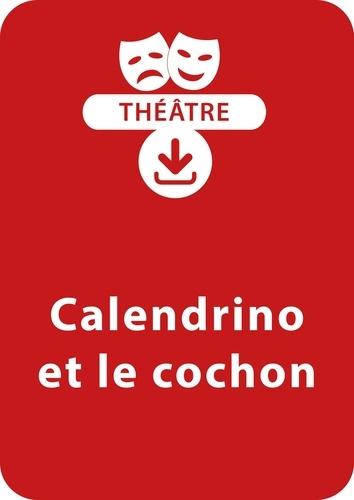 Anne-Marie Zarka - THEATRALE  : Calendrino et le cochon - Une pièce de théâtre à télécharger.