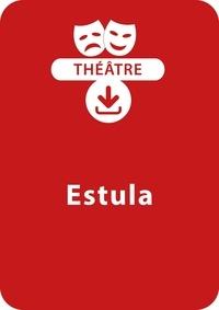 Anne-Marie Zarka - THEATRALE  : Estula - Une pièce de théâtre à télécharger.