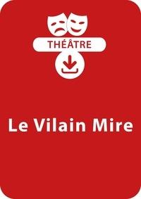 Anne-Marie Zarka - THEATRALE  : Le vilain mire - Une pièce de théâtre à télécharger.