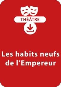 Anne-Marie Zarka - THEATRALE  : Les habits neufs de l'empereur - Une pièce de théâtre à télécharger.