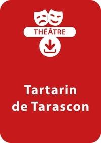 Anne-Marie Zarka - THEATRALE  : Tartarin de Tarascon - Une pièce de théâtre à télécharger.