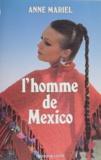 Anne Mariel - L'Homme de Mexico.