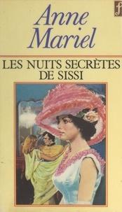 Anne-Mariel et Maurice Dekobra - Les nuits secrètes de Sissi.