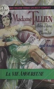 Anne Mariel - Madame Tallien - Notre-Dame de Thermidor.