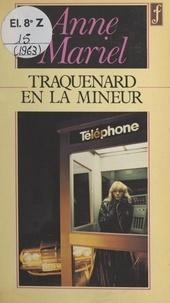 Anne-Mariel - Traquenard en la mineur.