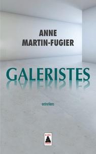 Anne Martin-Fugier - Galeristes - Entretiens.