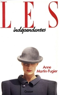 Anne Martin-Fugier - Les indépendantes.