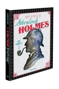 Anne Martinetti - Sur la piste de Sherlock Holmes.
