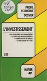 Anne-Mary Drai et Roselyne Guillotin - L'Investissement.