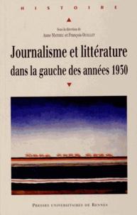 Journalisme et littérature dans la gauche des années 1930 - Anne Mathieu |