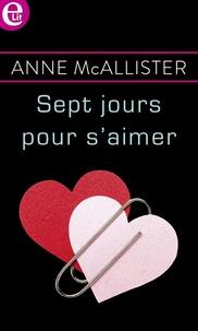 Anne McAllister - Sept jours pour s'aimer.