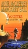 Anne McCaffrey et Margaret Ball - Acorna - The unicorn girl.