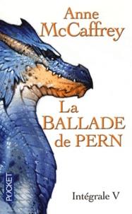 Anne McCaffrey - La Ballade de Pern Intégrale 5 : .