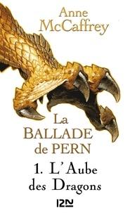 Anne McCaffrey - La Ballade de Pern Tome 1 : L'aube des dragons.