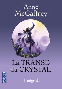Anne McCaffrey - La transe du crystal Intégrale : La Chanteuse-Crystal ; Killashandra ; La Mémoire du Crystal.