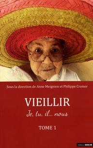 Anne Meignien et Philippe Cramer - Vieillir - Je, tu, il... nous Tome 1.
