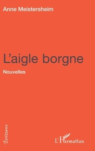 Anne Meistersheim - L'aigle borgne.