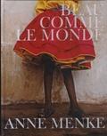Anne Menke - Beau comme le monde.