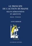Anne Merker - Le principe de l'action humaine selon Démosthène et Aristote - Hairesis - Prohairesis.