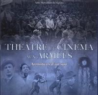 Anne Merveilleux du Vignaux - Théâtre et cinéma aux armées - Armistices d'un soir.