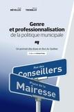Anne Mévellec et Manon Tremblay - Genre et professionnalisation de la politique municipale - Un portrait des élues et élus du Québec.