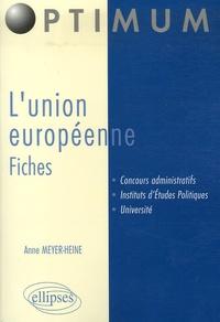 Anne Meyer-Heine - L'Union européenne - Fiches.