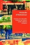 Anne Meyer-Heine - Maladie d'Alzheimer - Evolution des dispositifs, évolution des métiers, quelles politiques publiques ?.