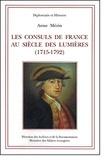 Anne Mézin - Les consuls de France au siècle des Lumières (1715-1792).