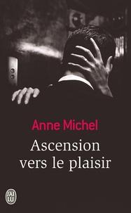 Anne Michel - Ascension vers le plaisir.