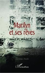 Anne Michel - Marilyn et ses rêves.