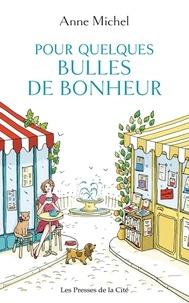 Anne Michel - Pour quelques bulles de bonheur.